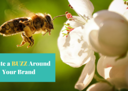 """Bee flying into Flower - text reads """"Create a Buzz Around Your Brand"""""""